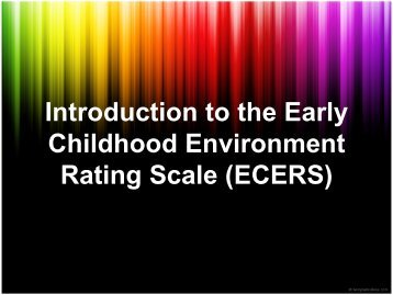 Introduction to the Early Childhood Environment Rating Scale ...