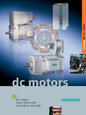 DC motors Sizes 100 to 630 0.45 kW to 1610 kW