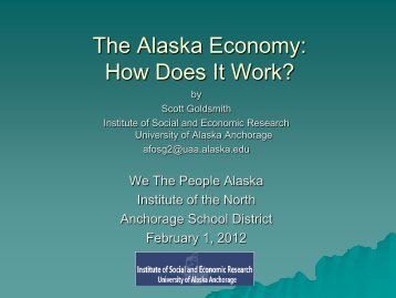 The Alaska Economy: How Does It Work? - Institute of Social and ...