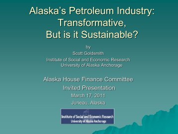 Alaska's Petroleum Industry: Transformative, But is it Sustainable?