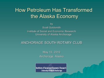 How Petroleum Has Transformed the Alaska Economy - Institute of ...