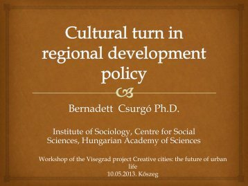 Cultural turn in regional development policy - Institute for Social and ...