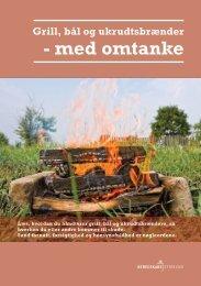 Grill, bål og ukrudtsbrænder - med omtanke - Beredskabsstyrelsen