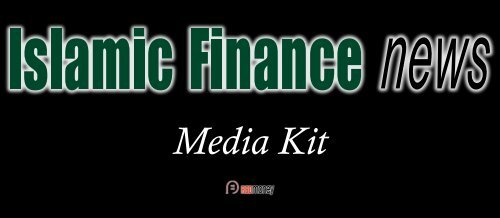 Media Kit - Islamic Finance News