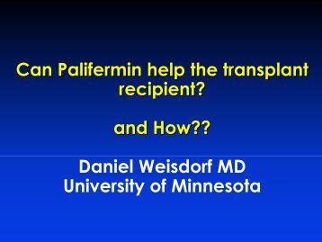 Can Palifermin help the transplant recipient? and How?? Daniel ...