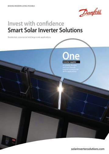 Invest with confidence Smart Solar Inverter Solutions - Danfoss