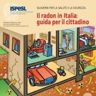 Il radon in Italia: guida per il cittadino - Ispesl