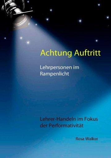 Rosa Walker - Achtung Auftritt. Lehrpersonen im ... - Universität Bern