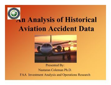 an analysis of the topic of the aircraft accidents Stories of airline success with new analytical capabilities methods of analysis and the computerized software that can automate them are continually raising ----- aviation safety analysis tools in action ----- page 3.