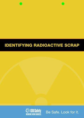 IDENTIFYING RADIOACTIVE SCRAP - ISRI Safety