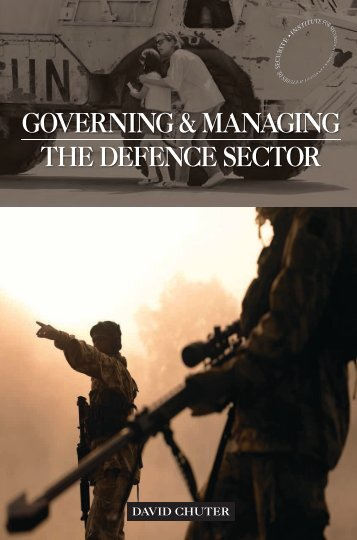 governing & managing the defence sector - Institute for Security ...