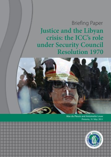 Justice and the Libyan crisis: the ICC's role under Security Council ...