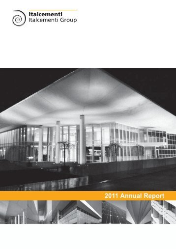 2011 Annual Report - Italcementi Group