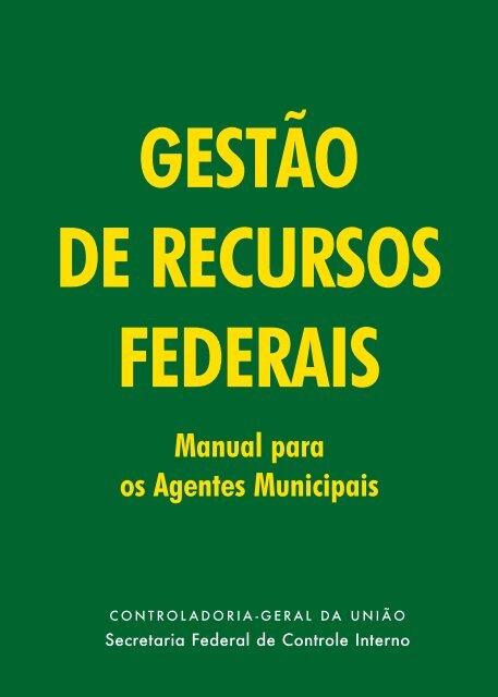 Gestão De Recursos Federais - Manual para os Agentes Municipais