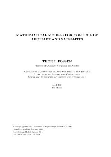 Mathematical Models for Control of Aircraft and Satellites - NTNU