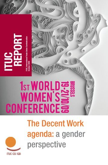 The Decent Work Agenda: a gender perspective - ITUC