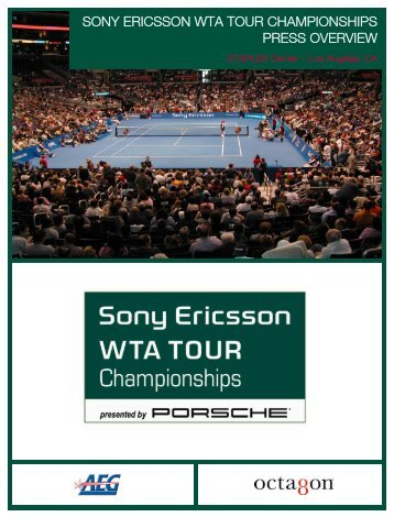 SONY ERICSSON WTA TOUR CHAMPIONSHIPS PRESS OVERVIEW