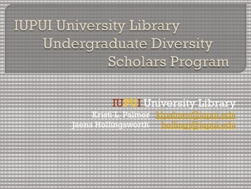 IUPUI University Library Undergraduate Diversity Scholars Program