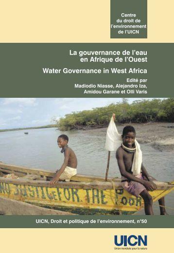 La gouvernance de l'eau en Afrique de l'Ouest Water ... - IUCN