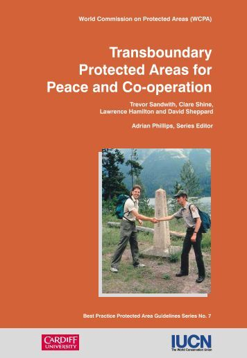 Transboundary Protected Areas for Peace and Co-operation - IUCN