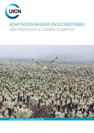 Adaptación basada en Ecosistemas: una respuesta al ... - IUCN