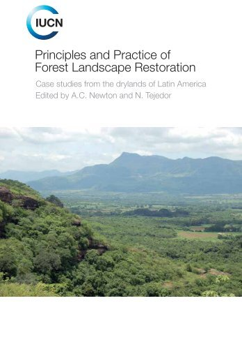 Principles and Practice of Forest Landscape Restoration - IUCN