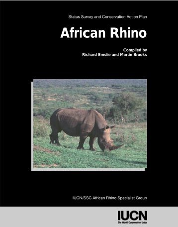 African Rhino. Status Survey and Conservation Action Plan. IUCN