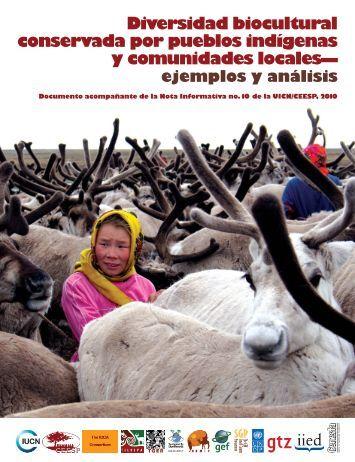 Diversidad biocultural conservada por pueblos indígenas y - IUCN