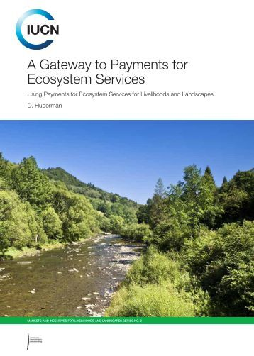 A Gateway to Payments for Ecosystem Services - IUCN