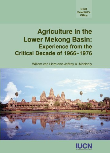 Agriculture in the Lower Mekong Basin: Experience from the ... - IUCN