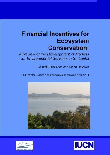 Financial Incentives for Ecosystem Conservation: - IUCN