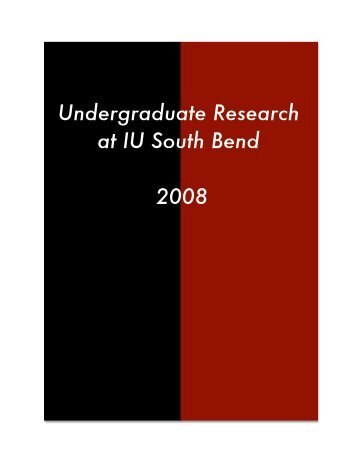 Undergraduate Research Report 2008 - Indiana University South ...