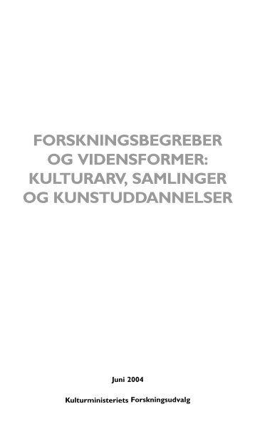 forskningsbegreber og vidensformer: kulturarv ... - Kulturministeriet