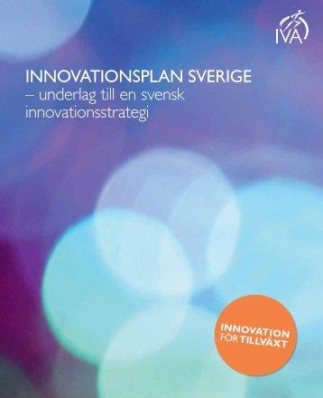 INNOVATIONSPLAN SVERIGE – underlag till en svensk ... - IVA