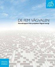 De fem vägvalen – Huvudrapport från projektet Vägval energi - IVA