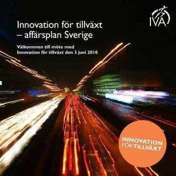 Innovation för tillväxt – affärsplan Sverige - IVA