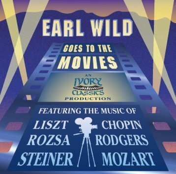 Earl Wild Goes To The Movies - Ivory Classics