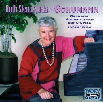 Ruth Slenczynska•SCHUMANN Ruth Slenczynska ... - Ivory Classics