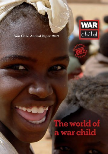 The world of a war child - the online annual report 2009
