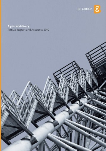 A year of delivery Annual Report and Accounts 2010 - BG Group