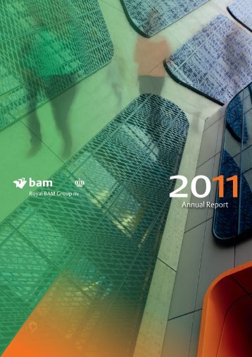 02. Annual report 2011 - Royal BAM Group