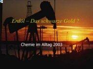 Erdöl – Das schwarze Gold ? - Jahr der Chemie 2003 in Stuttgart