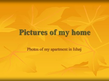 Pictures of my home
