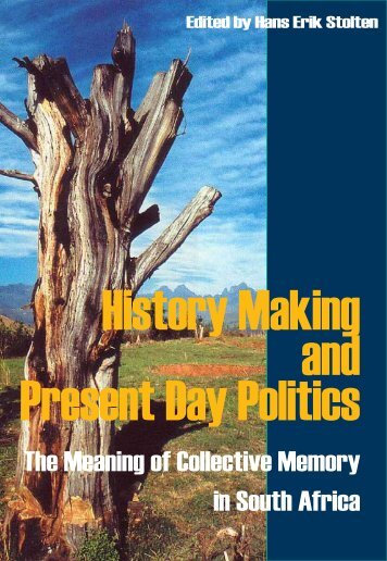History Making and Present Day Politics - Stolten's African Studies ...