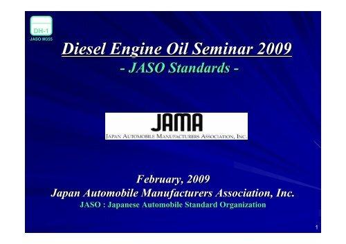 JASO Diesel Engine Oil Seminar 2009(PDF File, 3 8MB) - JALOS