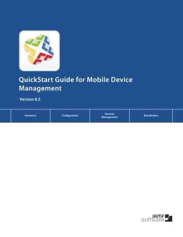 QuickStart Guide for Mobile Device Management v8.5 - JAMF Software