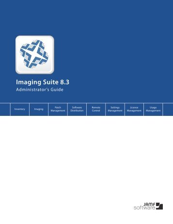 Imaging Suite Administrator's Guide_v8.3 - JAMF Software