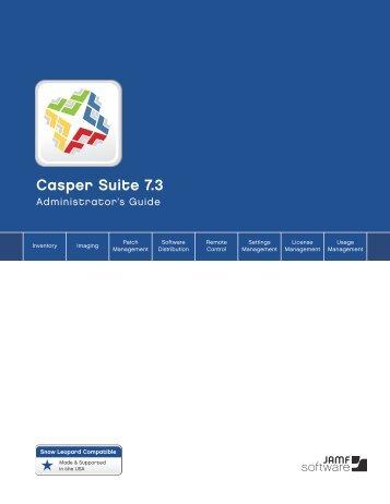Casper Suite Administrator's Guide 7.3 - JAMF Software