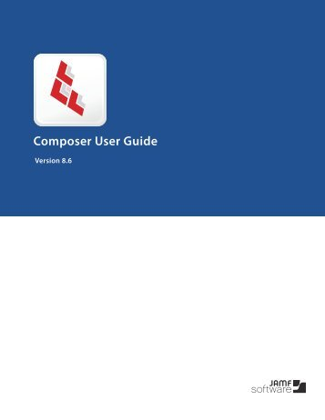 Composer User Guide v8.6 - JAMF Software