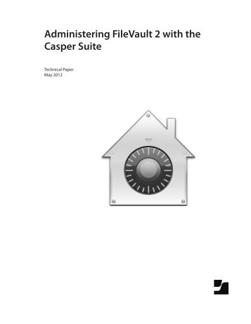 Administering FileVault 2 with the Casper Suite - JAMF Software